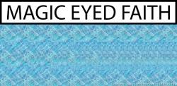 Magic Eyed Faith