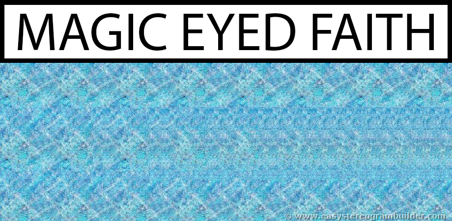 Magic Eyed Faith