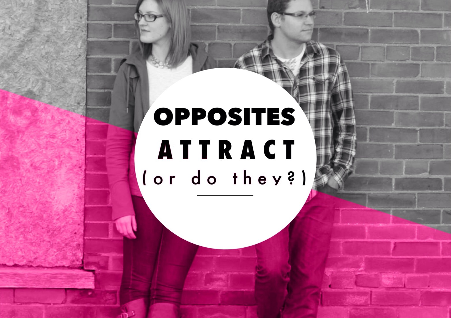 Opposites Attract (Or Do They?)